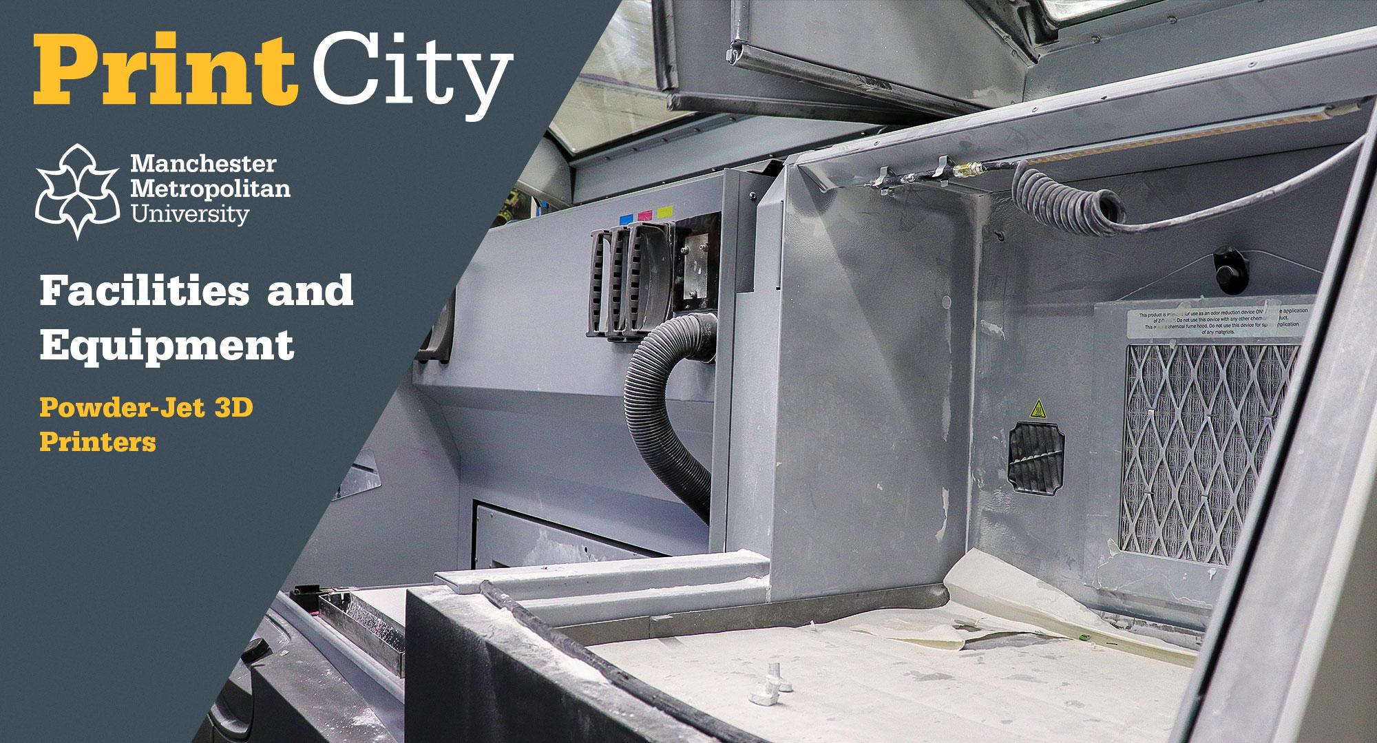 Powder-Jet 3D Printers - PrintCity - Manchester Metropolitan University - Facilities and Equipment